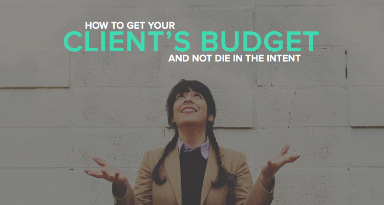Ways to uncover clients budgets